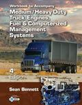 Workbook for Bennett's Medium/Heavy Duty Truck Engines, Fuel & Computerized Management Syste...