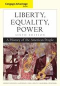 Cengage Advantage Books: Liberty, Equality, Power: A History of the American People
