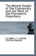The Mental Health of the Community and the Work of the Psychiatric Dispensary