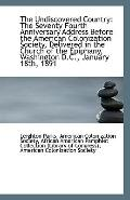 The Undiscovered Country: The Seventy Fourth Anniversary Address Before the American Coloniz...
