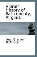 A Brief History of Bath County, Virginia