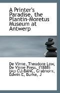 A Printer's Paradise, the Plantin-Moretus Museum at Antwerp