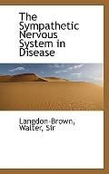 The Sympathetic Nervous System in Disease