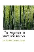 The Huguenots in France and America