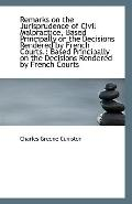 Remarks on the Jurisprudence of Civil Malpractice, Based Principally on the Decisions Render...