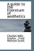 A guide to the literature of aesthetics