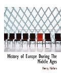 History of Europe During The Middle Ages