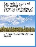 Larned's History of the World or Seventy Centuries of the Life of Mandkind