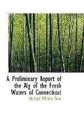 A Preliminary Report of the Alg of the Fresh Waters of Connecticut