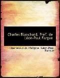 Charles Blanchard. Prf. de Lon-Paul Fargue
