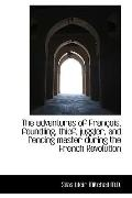 The adventures of Franois, foundling, thief, juggler, and fencing master during the French R...