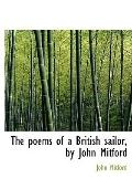 The poems of a British sailor, by John Mitford