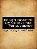 The Right Honourable Hugh Oakeley Arnold-Forster, a memoir