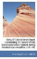 Diary of Colonel Israel Angell, commanding the Second Rhode Island continental regiment duri...