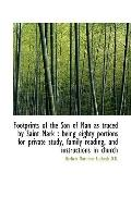 Footprints of the Son of Man as traced by Saint Mark: being eighty portions for private stud...