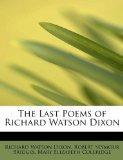 The Last Poems of Richard Watson Dixon