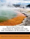 Selected Cases on Contracts, Arranged for the Students of Business Law