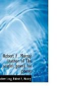 Robert F. Murray (author of The scarlet gown) his poems