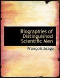 Biographies of Distinguished Scientific Men