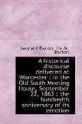 A historical discourse delivered at Worcester: in the Old South Meeting House, September 22,...