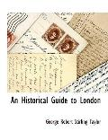 An Historical Guide to London