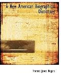 A New American Biographical Dictionary
