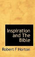 Inspiration and The Bible