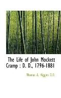 The Life of John Mockett Cramp: D. D., 1796-1881