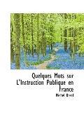 Quelques Mots sur L'Instruction Publique en France (French Edition)