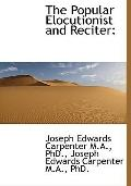 The Popular Elocutionist and Reciter