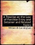 A Treatise on the Law of Forcible Entry and Detainer and Related Topics