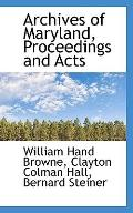 Archives of Maryland, Proceedings and Acts