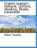 English seamen: Howard, Clifford, Hawkins, Drake, Cavendish