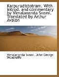 Karpuradistotram. With introd. and commentary by Vimalananda Svami. Translated by Arthur Ava...