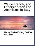 Waldo Trench, and Others: Stories of Americans in Italy