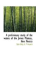 A preliminary study of the waters of the Jemez Plateau, New Mexico