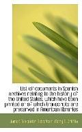 List of documents in Spanish archives relating to the history of the United States, which ha...