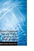 Eastern Exploration Past and Future: Lectures at the Royal Institution