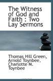 The Witness of God and Faith : Two Lay Sermons