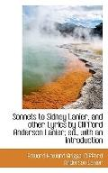 Sonnets to Sidney Lanier, and other Lyrics by Clifford Anderson Lanier; ed., with an Introdu...