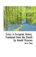 Crises in European history. Translated from the Danish by Arnold Petersen