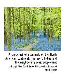 A check list of mammals of the North American continent, the West Indies and the neighboring...