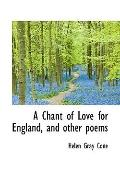 A Chant of Love for England, and other poems