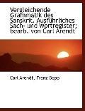Vergleichende Grammatik des Sanskrit. Ausfhrliches Sach- und Wortregister; bearb. von Carl A...
