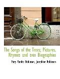 The Songs of the Trees; Pictures, Rhymes and tree Biographies