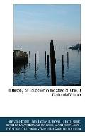 A History of Education in the State of Ohio. A Centennial Volume