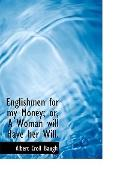 Englishmen for my Money; or, A Woman will Have her Will.
