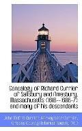 Genealogy of Richard Currier of Salisbury and Amesbury, Massachusetts (1616--1686-7) and man...