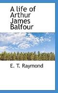 A life of Arthur James Balfour