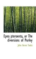 Epea pteroenta, or The diversions of Purley